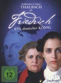 Friedrich – ein deutscher König