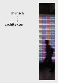Mensch und Architektur